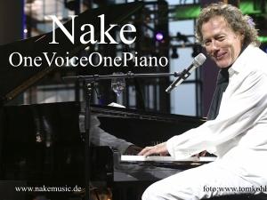 Nake...OneVoiceOnePiano spielt Firmenjubiläum / Betriebsfeier, Geburtstag, Hochzeit, Konzert, Open Air / Festival, Sommerfest, Stadtfest, Taufe und Trauung