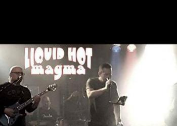 Liquid Hot magma spielt Drums, Gitarre, Gesang und E-Bass